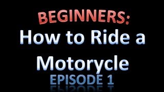 download lagu How To Ride A Motorcycle For Beginners - Episode gratis