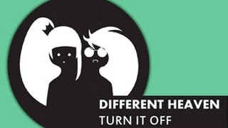 Different Heaven - Turn It Off