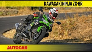 Kawasaki Ninja ZX-6R | First Ride Review | Autocar India