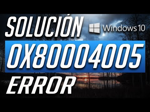 Como reparar el Error Code 0x80004005 en Windows 10!