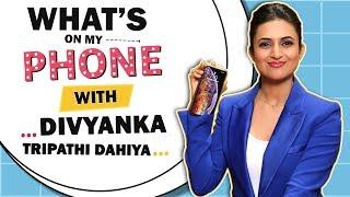 What's On My Phone With Divyanka Tripathi Dahiya | Phone Secrets Revealed