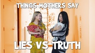 Things Mothers Say: Lies vs Truth