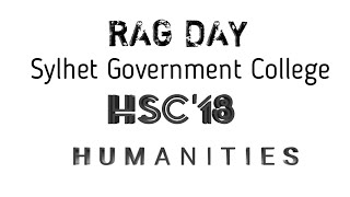 RAG DAY | Sylhet government college | HUMANITIES | HSC'18 | video
