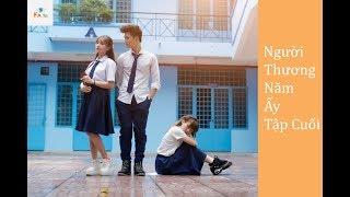 Tập 6 |Người Thương Năm Ấy |Sẽ Có Em Thay Thiên Thần Yêu Anh | FA tv|Phim học đường mới nhất 2018 -