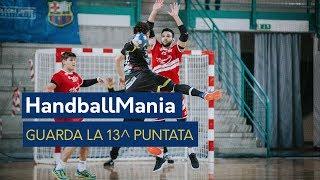 HandballMania - 13^ puntata [13 dicembre]