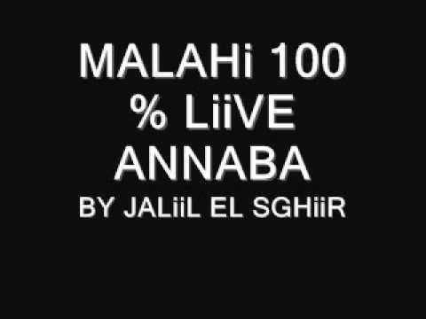 Malahi annaba live by JALiiL EL SGHiiR
