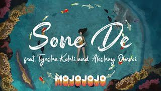 MojoJojo - Sone De (feat.Tyesha Kohli & Akshay Oberoi) | Official Lyric Video