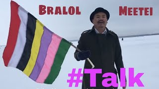 Fastest growing Manipuri YT vlogger || BRALOL MEETEI BLOG( #talk )