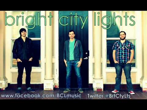 Bright City Lights - All I Need
