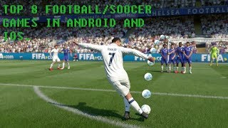 TOP 8 FOOTBAL OR SOCCER GAMES FOR ANDROID/IOS.