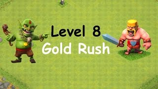Clash of Clans - Single Player Campaign Walkthrough - Level 8 - Gold Rush