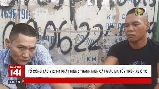 BẢN TIN 141 ngày 17.10.2018   Phát hiện 2 thanh niên cất giấu ma túy tại chốt Tố Hữu - Vạn Phúc