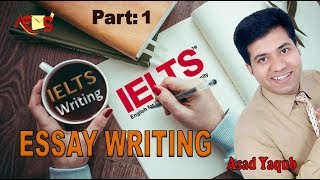 IELTS Essay Writing Made Easy | Asad Yaqub | Part 1