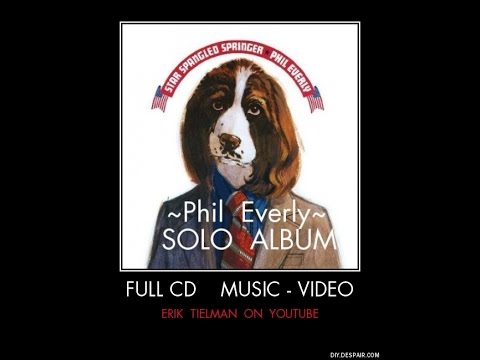Phil Everly – Full CD -  Star Spangled Springer