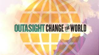 Watch Outasight Change The World video
