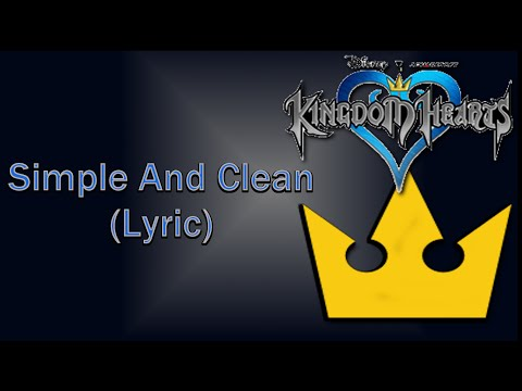 Kingdom Hearts - Simple And Clean (Lyric)
