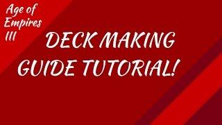 Deck Making Guide/Tutorial! AoE III