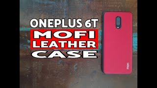 OnePlus 6T Mofi Leather Case Review; Money Well Spent