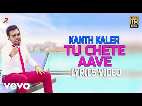 Tu Chete Aave - Lyrics Video | Kaler Kanth