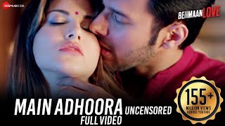 Download Main Adhoora  | Beiimaan Love| Sunny Leone | Yasser Desai, Aakanksha Sharma , Sanjiv Darshan 3Gp Mp4