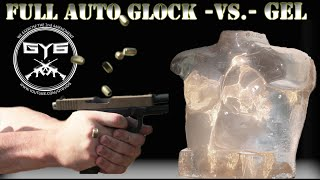 Full Auto Glock -vs.- Ballistic Gel [ in SLOW MOTION ]