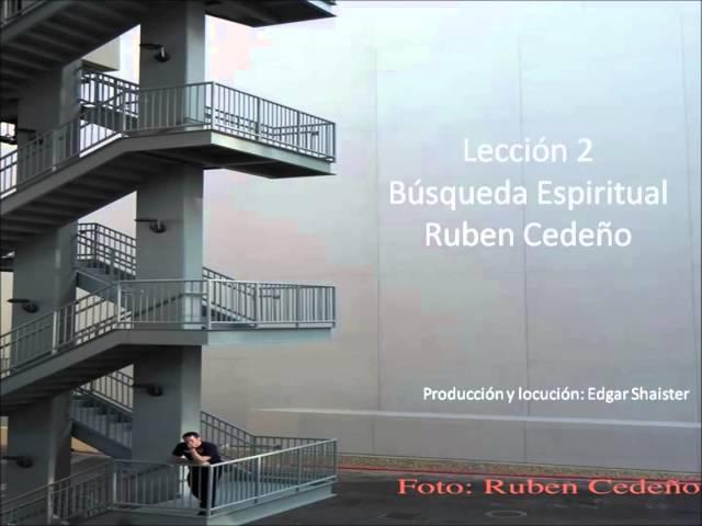 Leccion 2 en audio - Busqueda espiritual - Ruben Cedeño