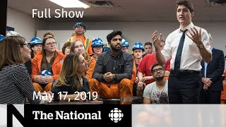 The National for May 17, 2019 — Deal on Steel, Abortion Politics, Brexit Anxiety
