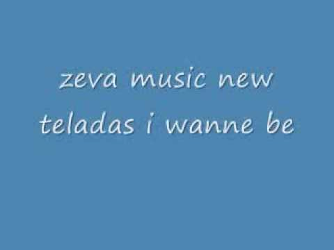 zeva music new I WANNA BE teladas