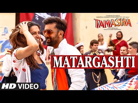 Matargashti VIDEO Song - Mohit Chauhan | Tamasha | Ranbir Kapoor, Deepika Padukone | T-Series