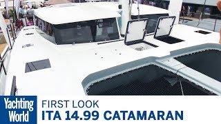 ITA 14.99 Catamaran | First Look | Yachting World