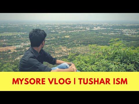 Mysore - Travel vlog | Tushar ism