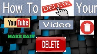 [Hindi]how to delete A video from youtube 2018