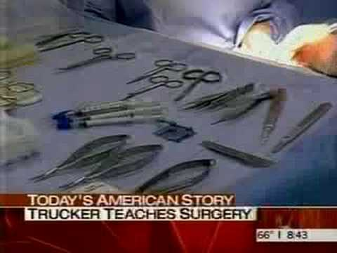 0 The Today Show:  Trucker Teaches Surgery