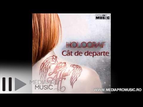 Sonerie telefon » Holograf – Cat de departe