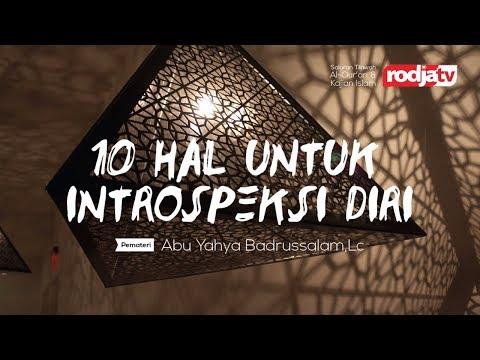 Ceramah Agama Isalam: 10 hal untuk intropeksi diri(Ustadz Abu Yahya Badrusalam,Lc)