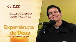 Experiência de Deus   14-12-2018    2º Dia do Tríduo de Santa Luzia