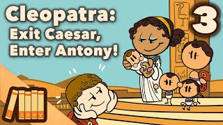 Play this video Cleopatra - Exit Caesar, Enter Antony! - Extra History - 3