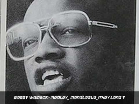 Bobby Womack- Medley_ Monologue_(They Long T