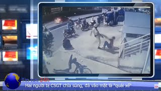 Tin tức 24h: video clip - Hai người bị CSGT chĩa súng, đá vào mặt