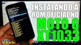 Instalando a Rom/Firmware no Moto G 1ª Geração (XT1033)