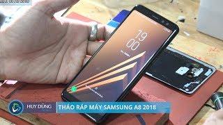 Hướng dẫn tháo ráp máy samsung A8 2018 - Huy Dũng Mobile
