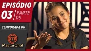 MASTERCHEF BRASIL (07/04/2019) | PARTE 5 | EP 03 | TEMP 06