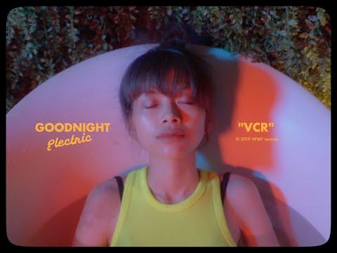 Download Goodnight Electric - VCR    Mp4 baru