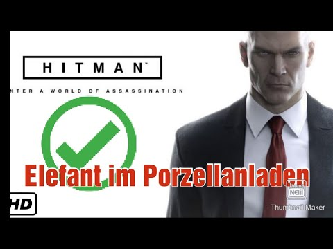 "Hitman | ""Elefant im Porzellanladen"" 