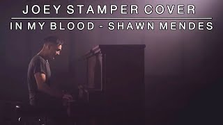 Download Lagu In My Blood by Shawn Mendes | Joey Stamper Cover Gratis STAFABAND