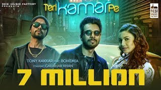 Teri Kamar Pe Tony Kakkar Ft Bohemia Gauahar Khan Official Music Audio