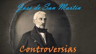 José de San Martín: Controversias (Documental: VII)