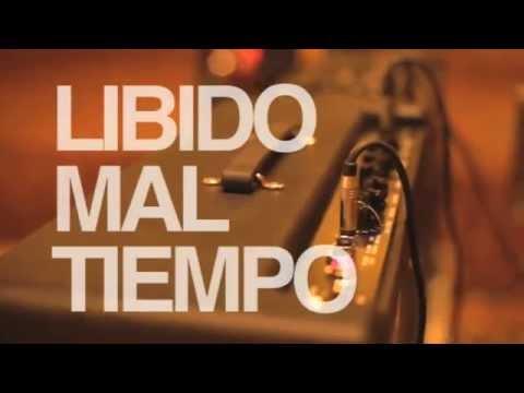 Libido - Mal Tiempo