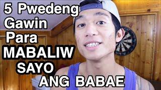 5 Bagay Na Pwedeng Gawin Para MABALIW SAYO Ang Isang BABAE