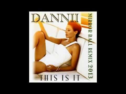 DANNII MINOGUE - THIS IS IT (MIRROR BALL REMIX) 2013